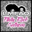 Lmfao feat. Lauren Bennett and Goonrock - Party Rock Anthem  (Main Mix)