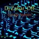 Dj Zahar_Off - Garage Station (Original Mix)