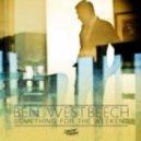 Ben Westbeech - Something For The Weekend (Lee Foss & Robert James Spirit Remix)