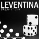 Leventina - Freak It Out (Original Mix)