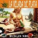 Ruslan NRG - La Velada De Playa ()