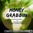 Soulshaker , Block & Crown feat Robbie Craig - Money grabbin (Block & Crown Pacha Vocal Dub)