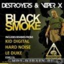 Destroyers & Viper X - Black Smoke (Kid Digital Remix)
