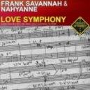 Frank Savannah & Nahyanne - Love Symphony (Laurent Schark Dub Mix)