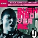 Insulin Junky feat. Ann Bailey - Rushing Over Me (Extended Mix)