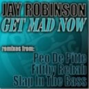 Jay Robinson - Get Mad Now (Filthy Rehab Remix)