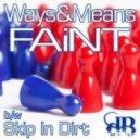 Ways & Means - Faint