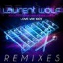 Laurent Wolf  ft. Jonathan Mendel - Love We Got (Radio Edit)