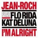 Jean-Roch Ft.Flo Rida & Kat Deluna - I'm Alright