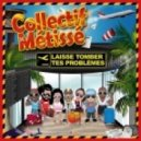 Collectif Metisse - Laisse Tomber Tes Problemes (Radio edit)