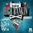 High Rankin - Stepping On The Devil\'s Tail (Original Mix)