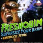 Freshquim - Supersize Your Brain [Original Mix]