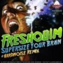 Freshquim - Supersize Your Brain (Hardnois ()