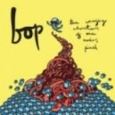 Bop - The Lunatic Is In My Head