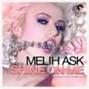 Melih Ask - Shine On Me (Vocal Mix)