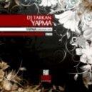 DJ Tarkan - Yapma (Original Mix)
