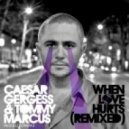 Caesar Gergess - When Love Hurts (Tommy Marcus Club Mix)