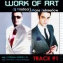 DJ Pradaa feat. Mans Zalmerlow - Work Of Art (DJ Pradaa Original Remix)