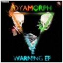Dyamorph - Warning