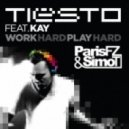 Tiesto feat Kay - Work Hard, Play Hard (Paris FZ & Simo T Remix)