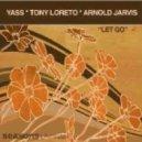 Yass \'tony Loreto\' Ft Arnold Jarvis - Let Go (Main Mix)