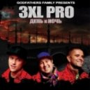 3XL PRO - Не Грусти (DJ 007 Remix)