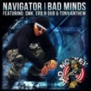 Navigator feat. Erb-N-Dub & Tony Anthem & SMK - Bad Minds (Mindflow Remix)