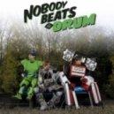 Nobody Beats The Drum - Poisson Vert (original)