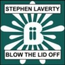 Stephen Laverty - Blow The Lid Off (Cut and Splice Remix)