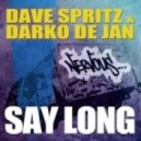 Dave Spritz & Darko De Jan - Say Long (Davide Vario Remix)