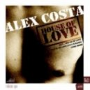 Alex Costa  - House Of Love (Luca M Remix)