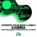 Futuristic Polar Bears and Dara K  - Kamina (Original Mix)