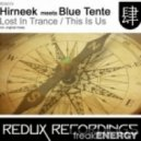 Hirneek meets Blue Tente - Lost In Trance