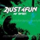 2Just4Fun - My Sweet (Club Mix)