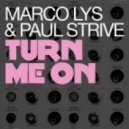 Marco Lys & Paul Strive - Turn Me On (Instrumental Mix)