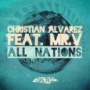 Christian Alvarez Feat. Mr. V - All Nations (Original Mix)