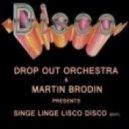 Martin Brodin - Singe Linge Lisco Disco (Drop Out Orchestra Edit)