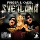 Finger & Kadel - Svetlana  (Dub Mix)