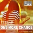 TZESAR - One More Chance (Original Mix)