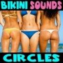 Bikini Sounds - Circles (Instrumental Mix)