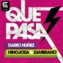 Dario Nunez, Hinojosa & Zambrano - Que Pasa (Original Mix)