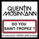 Quentin Mosimann - Do You St.Tropez (John Louly Remix)