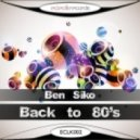 Ben Siko - Back To 80′s (Original Mix)