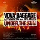 Vova Baggage & Syntheticsax feat. Olya Milaxa - Under The Sun (Viento & Mutti Remix)