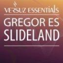 Gregor Es - Slideland  (Original Mix)