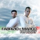 Fabrizio E Marco - Fly Away - Radio Edit