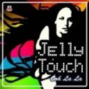 Jelly Touch - Ooh La La (Extended Mix)