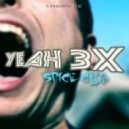 Spice Club - Yeah 3x (Shane Deether Radio Edit)