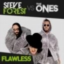 Steve Forest vs. The Ones - Flawless (Nicola Fasano & Steve Forest Remix)