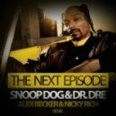 Snoop Dog & Dr. Dre - The Next Episode (Alex Becker & Nicky Rich Remix)